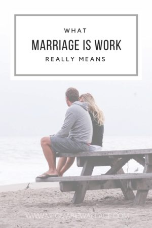 """what """"marriage is work"""" really means 
