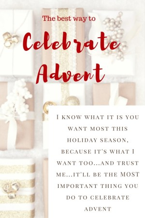 the best way to celebrate advent | meg marie Wallace