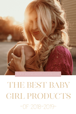 best baby girl products of 2018 2019 | meg Marie Wallace