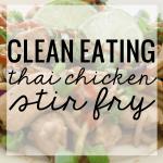 Clean Eating Thai Stir Fry Recipe