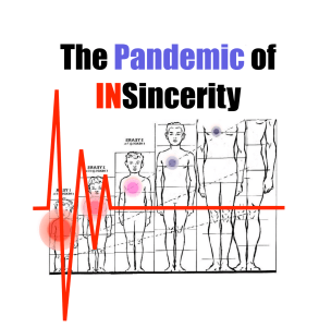 The Pandemic of Insincerity