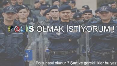 Photo of Polis Nasıl Olunur ? Şartları ve polislik başvurusu !