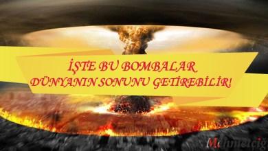 Photo of Bu bombalar Dünya'nın sonunu getirebilir ! İşte en tehlikeli bombalar.