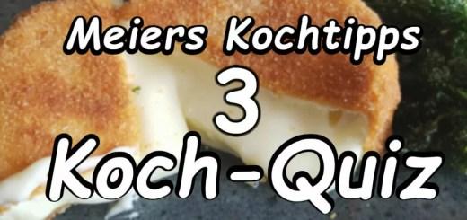 Meiers Kochtipps Koch Quiz 3