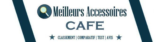 Meilleurs Accessoires café en 2020