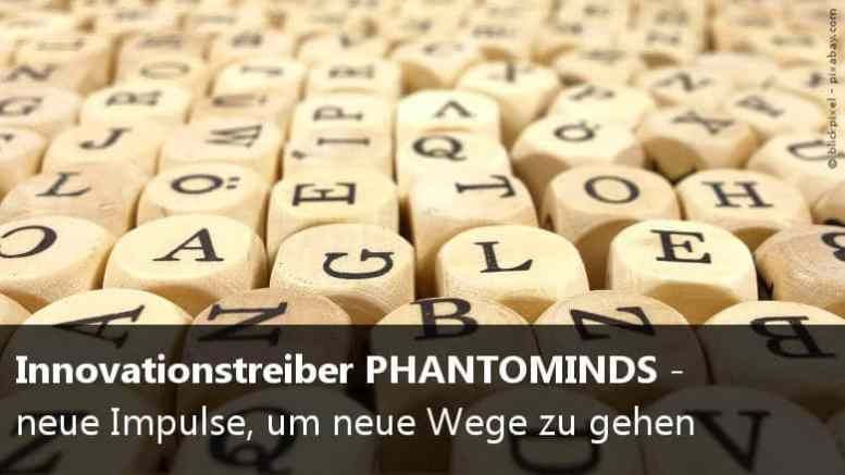 Innovationstreiber Phantominds
