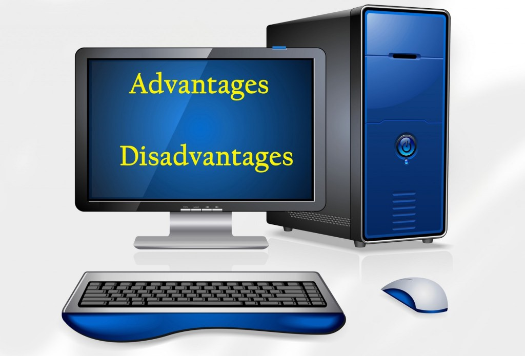 Advantages and disadvantages of computer