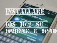 installare iOS 10.2 senza essere sviluppatori
