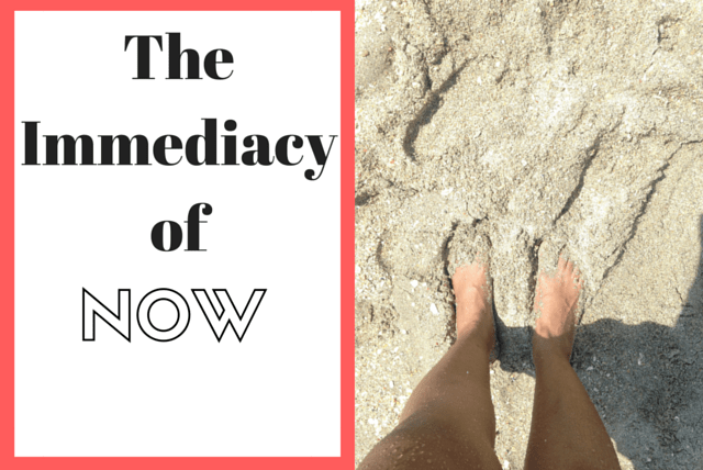 The Immediacy of Now
