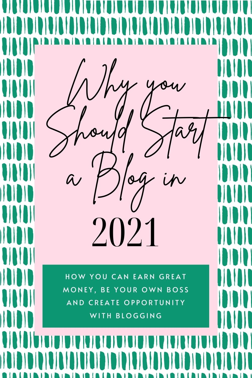 why you should start a blog in 2021 poster