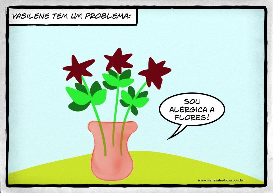 Vasilene tem um problema: sou alérgica a flores.