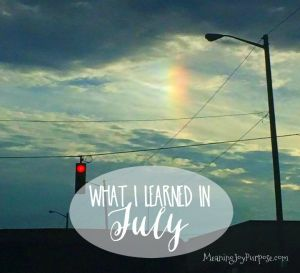 What I Learned in July…