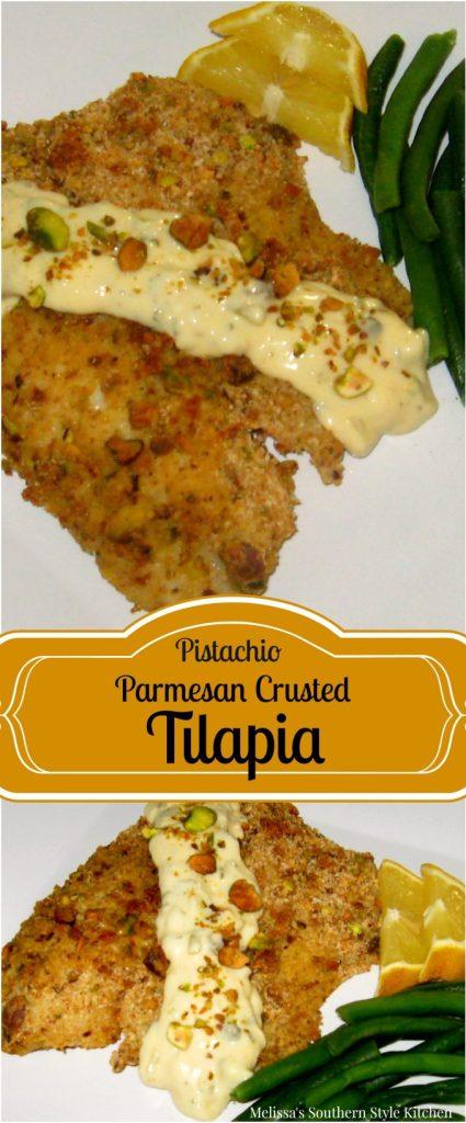 Pistachio Parmesan Crusted Tilapia With A Dijon Caper Sauce