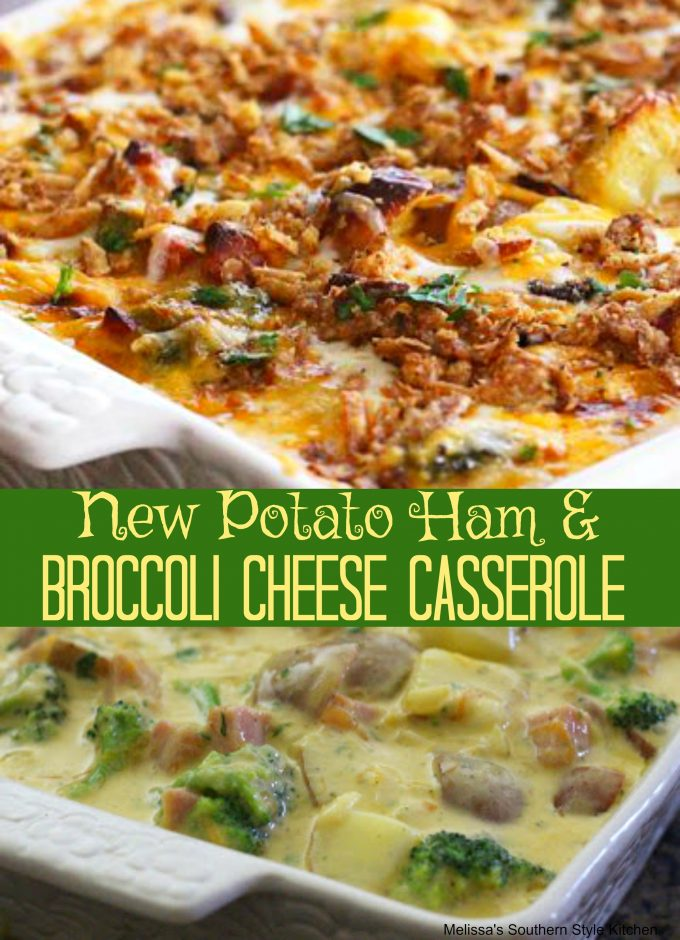 New Potato Ham And Broccoli Cheese Casserole