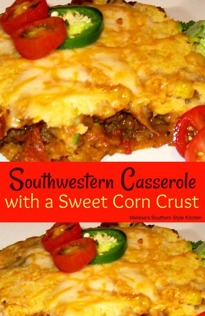Southwestern Casserole With A Sweet Corn Crust