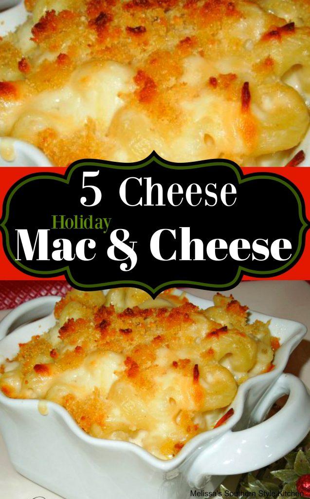 5 Cheese Holiday Macaroni And Cheese