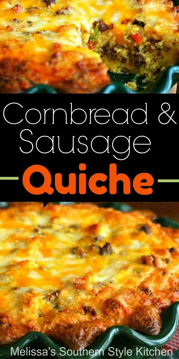 Cornbread And Sausage Quiche #quiche #sausagequiche #cornbread #cornbreadquiche #sausage #breakfast #brunch #dinner #dinnerideas #southernfood #southernrecipes #melissassouthernstylekitchen