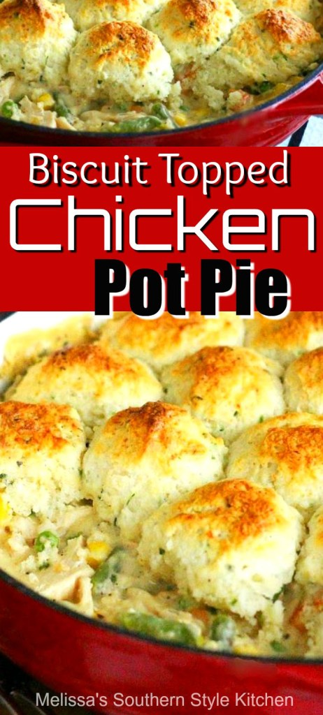 Biscuit Topped Chicken Pot Pie