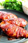 Bacon Wrapped Barbecue Chicken Breasts