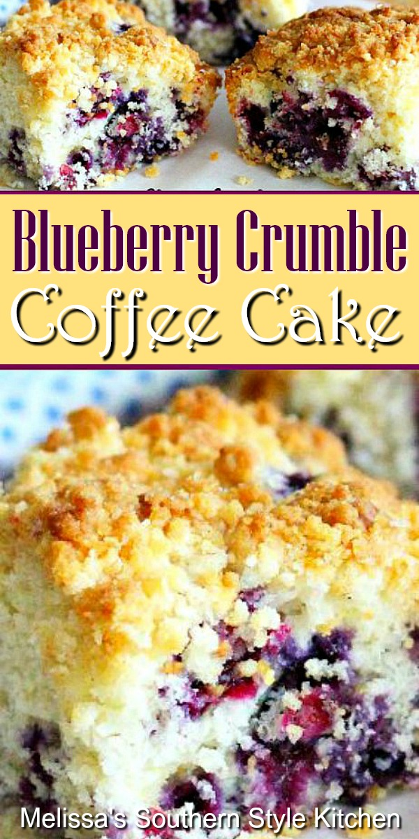 Start your day with a generous piece of Blueberry Crumble Coffee Cake #blueberrycrumblecoffeecake #blueberrycrumble #coffeecake #cakerecipes #teatime #brunch #breakfast #desserts #holidaybrunch #holidays #holidayrecipes #southernrecipes #southernfood