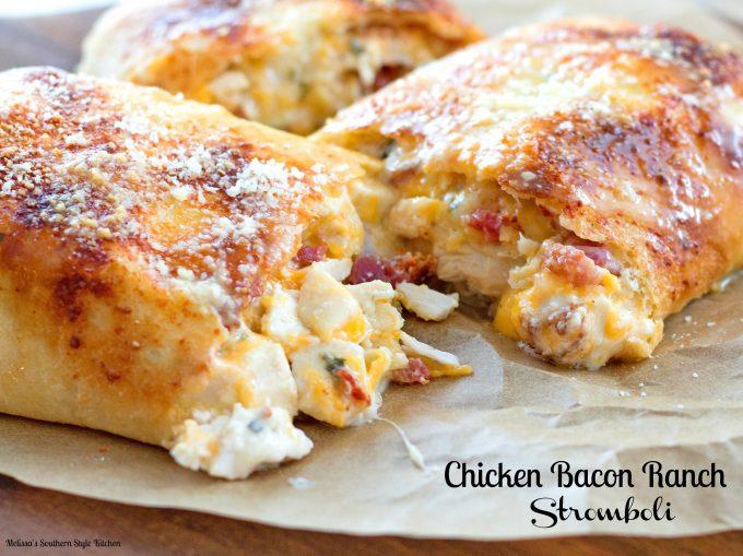 Chicken Bacon Ranch Stromboli