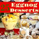 25 Holiday Desserts You Can Make with Eggnog