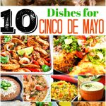 10 Dishes To Rock Your Cinco de Mayo Celebration