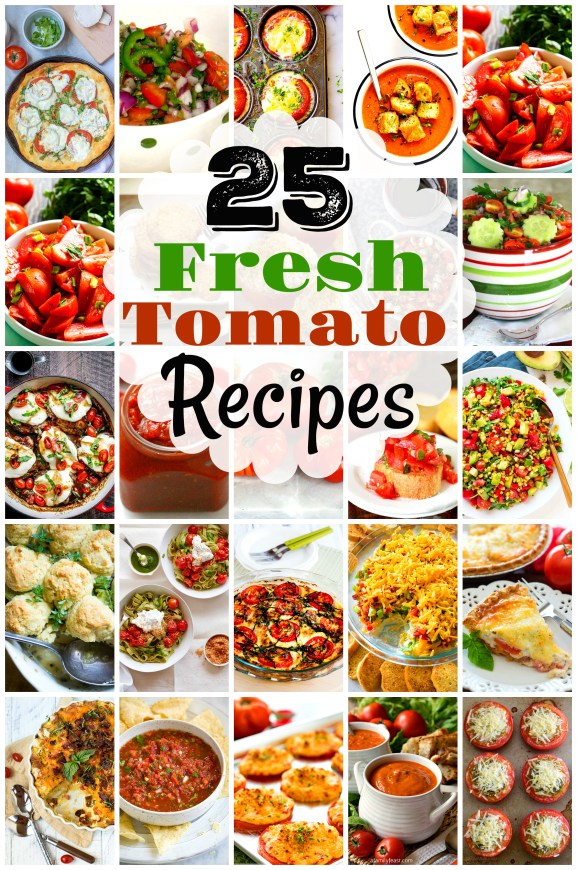 25 Quick Ways To Use Fresh Tomatoes