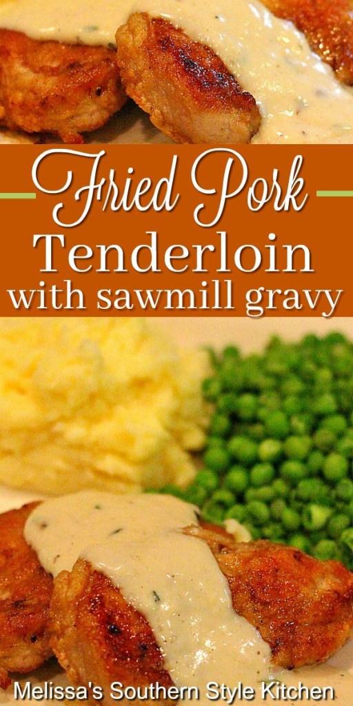 Fried Pork Tenderloin with Sawmill Gravy