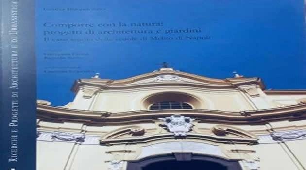 """Presentato il testo """"Comporre con la natura: progetti di architettura e giardini. Il caso studio delle scuole di Melito di Napoli""""."""
