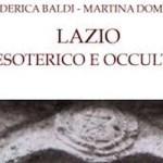 Federica Baldi ci parla del suo libro: Lazio -Esoterico e Occulto-