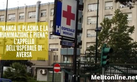"""""""Manca il plasma e la rianimazione è piena"""": l'appello dell'ospedale di Aversa"""