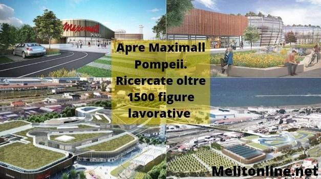 Apre Maximall Pompeii. Ricercate oltre 1500 figure lavorative