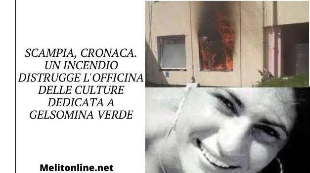 Scampia, cronaca. Un incendio distrugge l'Officina delle culture dedicata a Gelsomina Verde