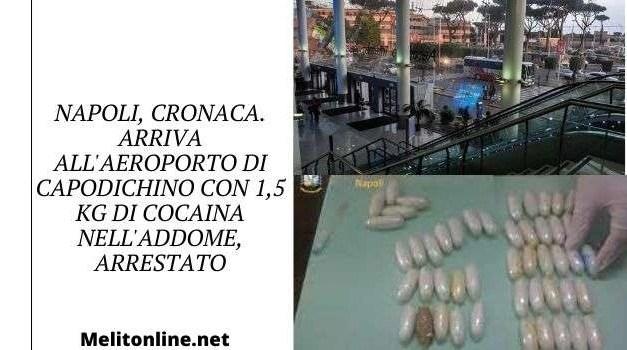 Napoli, cronaca. Arriva all'aeroporto di Capodichino con 1,5 kg di cocaina nell'addome, arrestato