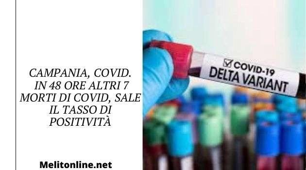 Campania, Covid. In 48 ore altri 7 morti di Covid, sale il tasso di positività
