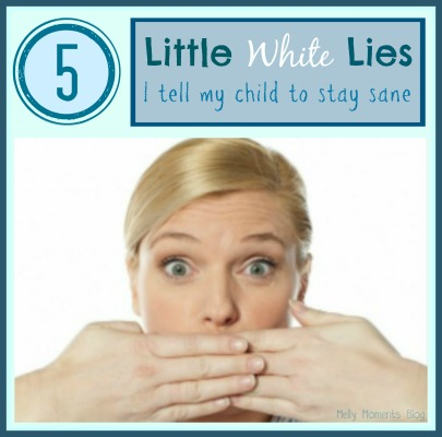 5 White Lies I Tell My Child