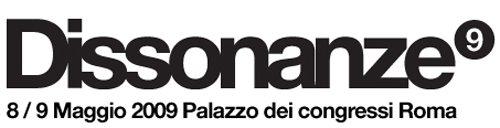 Dissonanze 2009: 8 e 9 Maggio a Roma
