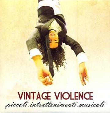Vintage Violence: Piccoli Intrattenimenti musicali. La recensione
