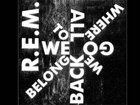 """Ascolta """"We All Go Back To Where We Belong"""", l'inedito dei R.E.M."""