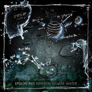 Epsilon Indi - Wherein We Are Water - Artwork