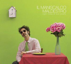 Il Maniscalco Maldestro  - Ogni cosa al suo posto - Artwork