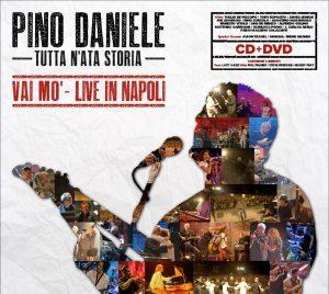 Pino Daniele - Tutta n'ata Storia - Vai Mò - Live in Napoli - Artwork