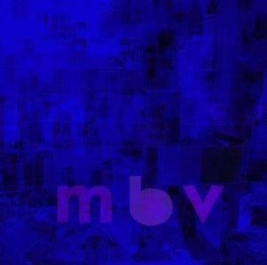 My Bloody Valentine - M B V - Artwork