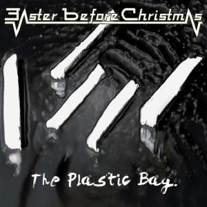 Easter Before Christmas - The Plastic Bag