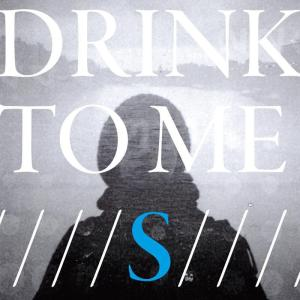 Drink To Me - S - Artwork