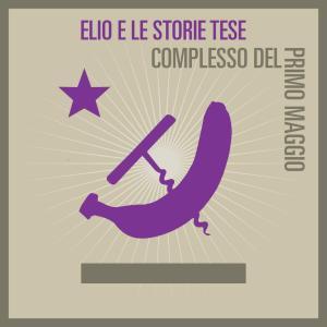Elio e le Storie Tese - Complesso del Primo Maggio