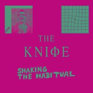 The Knife - Shaking The Habitual - Artwork
