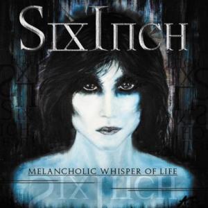 "Six inch - ""Melancholic whisper of life"" - Artwork"