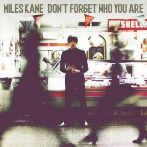 Miles Kane - Don't Forget Who You Are - Artwork